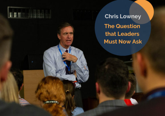 The Question that Leaders Must Now Ask